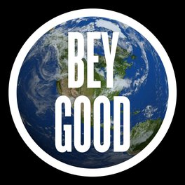 BeyGOOD To Mother Earth