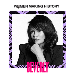 WOMEN MAKING HISTORY: BEVERLY BOND