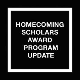 Homecoming Scholars Award Program Update