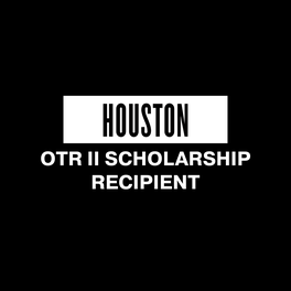 HOUSTON OTR II SCHOLARSHIP RECIPIENT