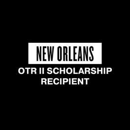 NEW ORLEANS OTR II SCHOLARSHIP RECIPIENT
