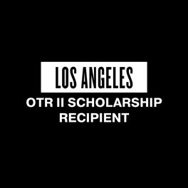 LOS ANGELES OTR II SCHOLARSHIP RECIPIENT