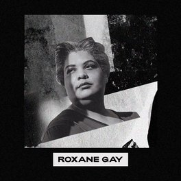 This is Black History: Roxane Gay