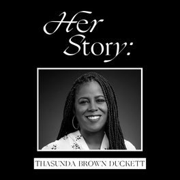Women's History Month: THASUNDA BROWN DUCKETT